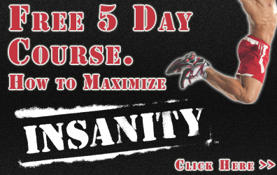 Free 5 day course to maximize Insanity