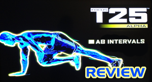 Focus T25 Review: Ab Intervals (Alpha Phase)