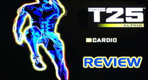 Focus T25 Review: Cardio (Alpha Phase)